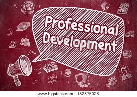 Business Concept. Megaphone with Wording Professional Development. Doodle Illustration on Red Chalkboard.
