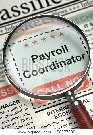 Payroll Coordinator. Newspaper with the Job Vacancy. Newspaper with Classified Ad Payroll Coordinator. Job Search Concept. Blurred Image with Selective focus. 3D Illustration.