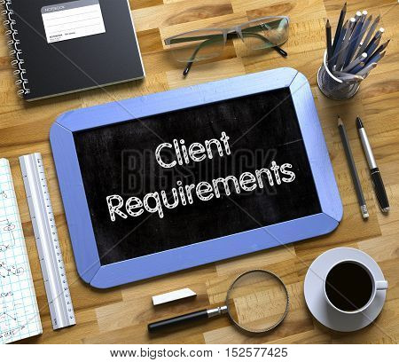 Client Requirements on Small Chalkboard. Client Requirements - Text on Small Chalkboard.3d Rendering.