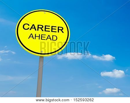 Round Yellow Road Sign Career Ahead Against A Cloudy Sky 3d illustration