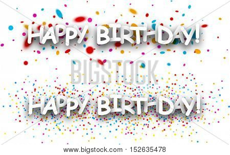 Happy birthday paper banners set with color drops. Vector illustration.