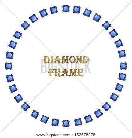 Diamonds round frame. Vector illustration jewelry. Abstract vector border on white background.