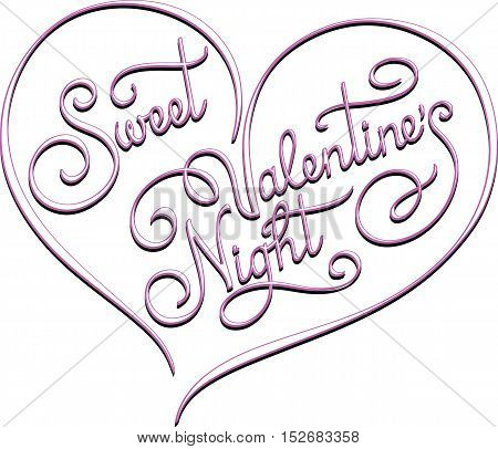 Romantic calligraphic itscription Sweet Valentine's Night framed into heart isolated on white background..