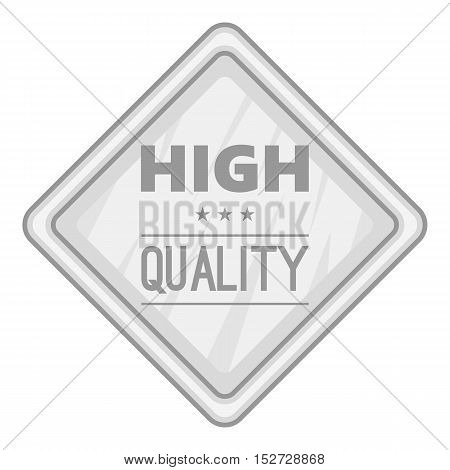 Label high quality icon. Gray monochrome illustration of label high quality vector icon for web