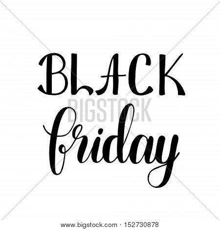 Black friday. Brush hand lettering illustration. Modern calligraphy. Can be used for advertisement, sale posters and more.