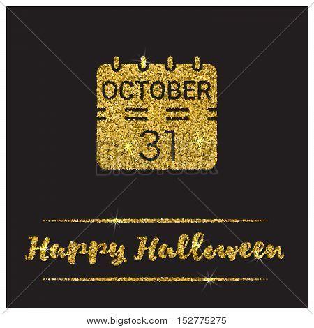 Halloween gold textured calendar icon on black background. Golden design element for festive banner, greeting and invitation card, flyer, tag, poster, postcard, advertisement. Vector illustration.
