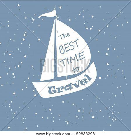 Motivation banner The best time to travel, white ship on blue background, vector illustration