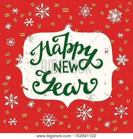 Happy New Year vintage hand lettering with snowflakes on the background. Hand drawn design great for invitation or greeting cards holiday posters and flyers.