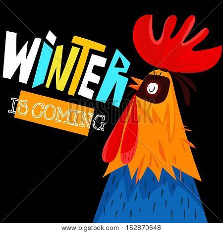 Winter Is Coming-winter Concept Design In Vector. Vector Illustration Of Rooster, Symbol Of 2017 On