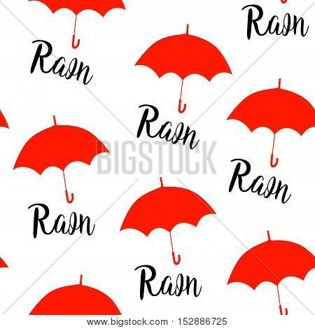 Seamless pattern with red umbrellas and lettering rain. Vector background.