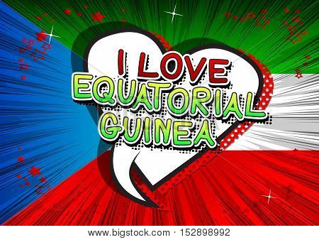 I Love Equatorial Guinea - Comic book style text.