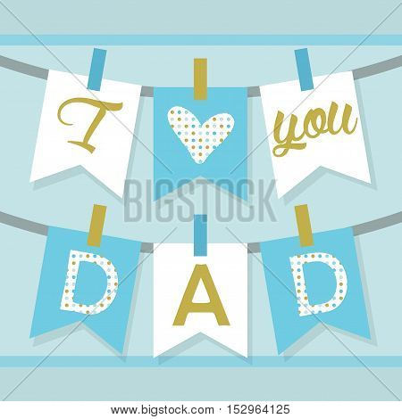I love you DAD banner decoration and buntings in blue and golden