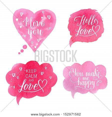 You make me happy Hello love Keep calm and Love I love you greeting cards posters with pink watercolor speech bubble hand drawn heart. Vector background with hand lettering.