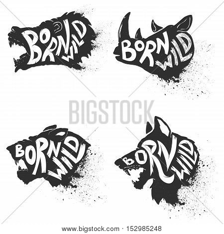 Born wild. Wild animals heads with hand drawn lettering on white background. Puma head. Rhino head. Wolf head. Bear head. T-shirt print template.