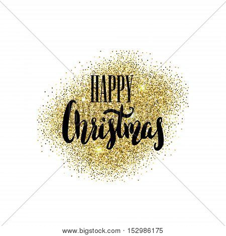 Happy Christmas. Hand drawn lettering on light background with golden sparkles. Vector illustration.