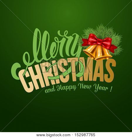 Christmas greeting card with golden jingle bells. Calligraphic lettering inscription Merry Christmas and Happy New Year on green background. Vector illustration.