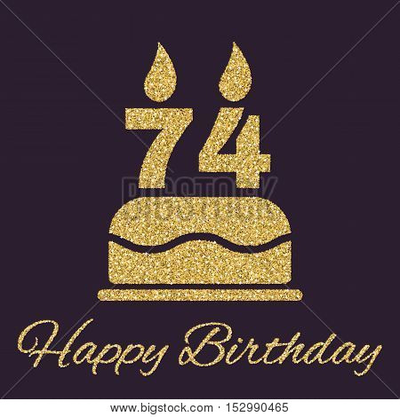 The birthday cake with candles in the form of number 74 icon. Birthday symbol. Gold sparkles and glitter Vector illustration
