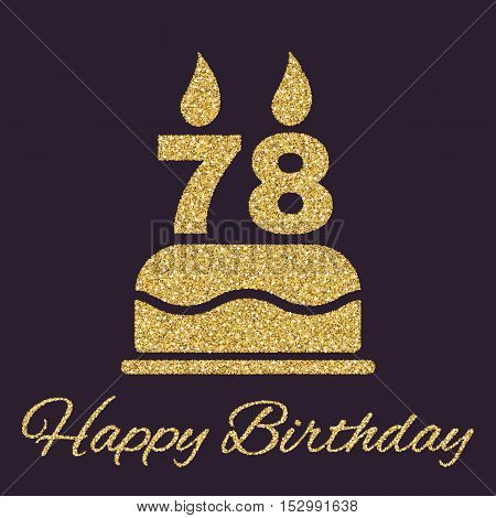 The birthday cake with candles in the form of number 78 icon. Birthday symbol. Gold sparkles and glitter Vector illustration