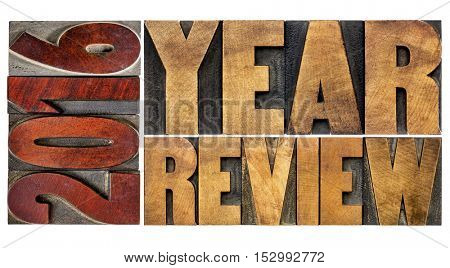 2016 review banner - annual review or summary of the recent year - isolated word abstract in vintage letterpress wood type blocks