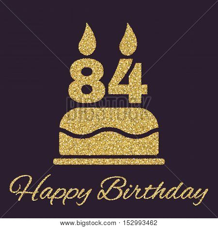 The birthday cake with candles in the form of number 84 icon. Birthday symbol. Gold sparkles and glitter Vector illustration