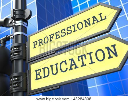 """Professional Education"" Roadsign."