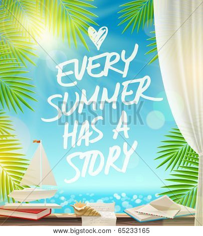 Every summer has a story  - summer vacation vector design with hand drawn quote against a seascape