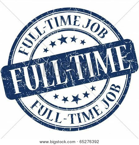 Full-time Job Blue Round Grungy Vintage Rubber Stamp