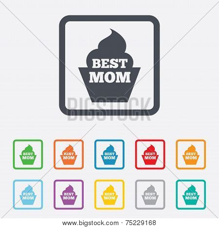 Best mom sign icon. Muffin food symbol.