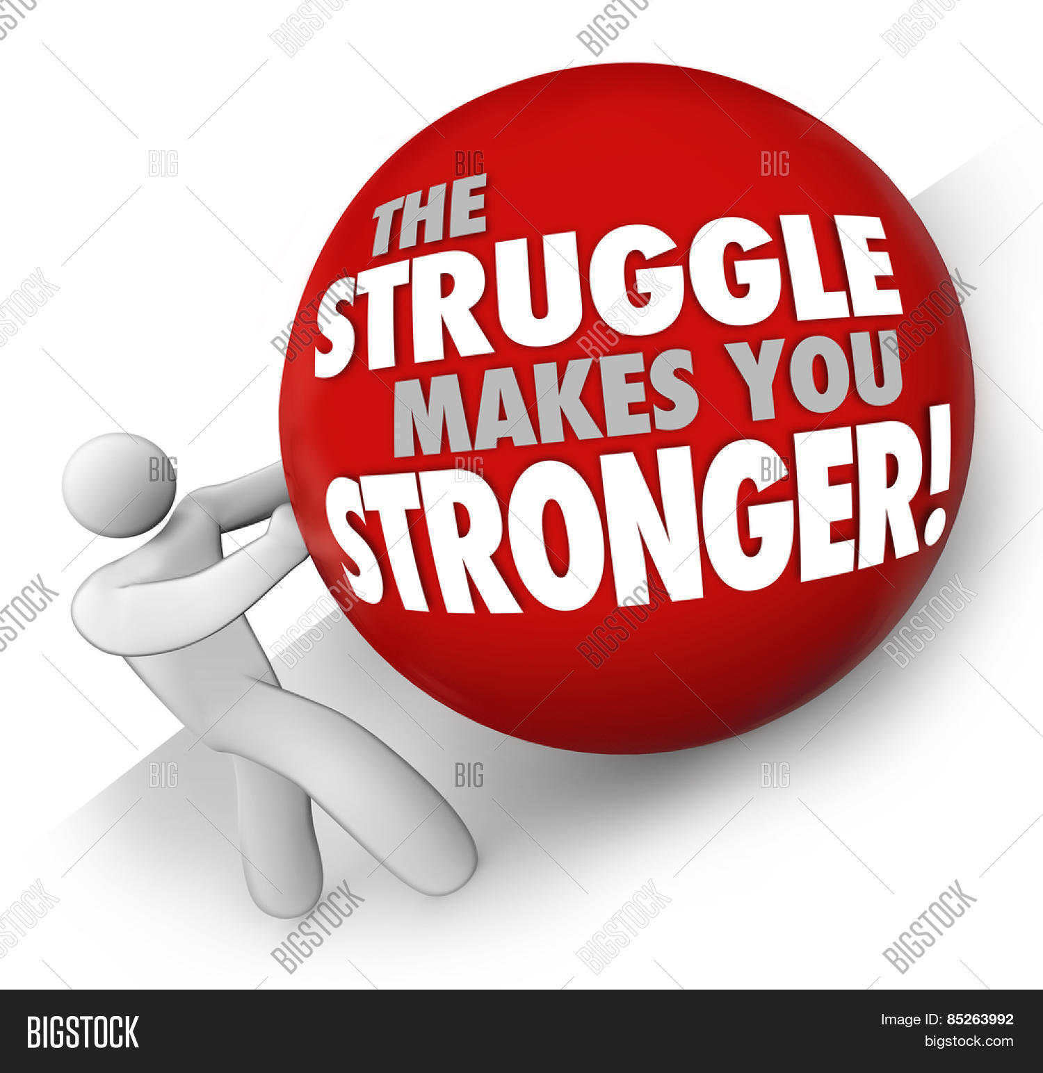 The Struggle Makes You Stronger words on a ball rolled up a hill ...