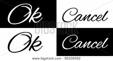 Ok And Cancel On A Black And White Background