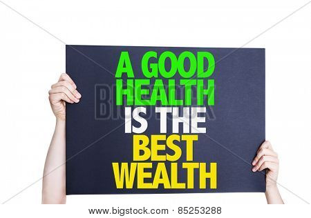 A Good Health is the Best Wealth card isolated on white background