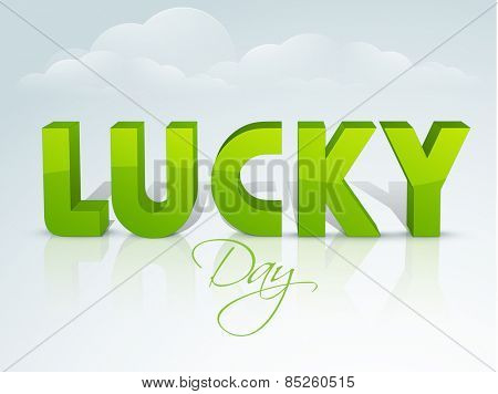 3D text Lucky Day on glossy cloudy background for Happy St. Patrick's Day celebration.