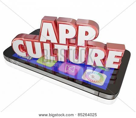 App Culture words in 3d red letters on a modern cell or mobile phone to illustrate addiction to  downloading software and applications