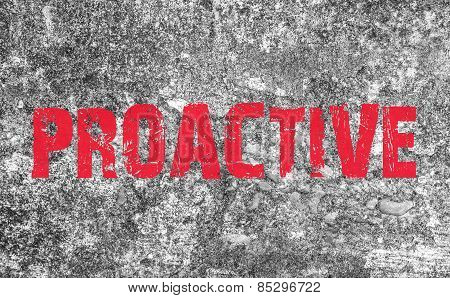 Proactive Concept Text On Grunge Background And Texture