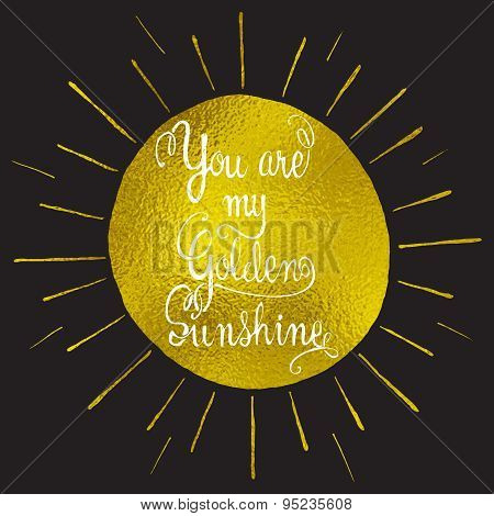 You Are My Sunshine Hand Drawn Romantic Quote.