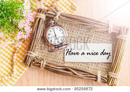 Have A Nice Day Card And Pocket Watch At 6 Am.