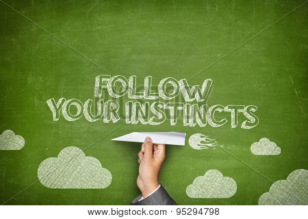 Follow your instincts concept