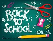 picture of scissors  - Welcome Back to School Title Written in a Chalk Board with Realistic 3D Items Like Pencil and Scissor - JPG