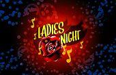 image of ladies night  - Ladies night - JPG
