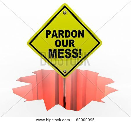 Pardon Our Mess Construction Excuse Us Sign 3d Illustration