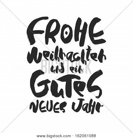 Decorative handdrawn lettering. Modern ink calligraphy. Merry Christmas and Happy New Year in deutsch. Handwritten black phrase isolated on white background. Vector element for greeting card or poster