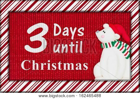 Christmas countdown message Red shiny fabric with a candy cane border and a Santa polar bear with text 3 days until Christmas 3D Illustration