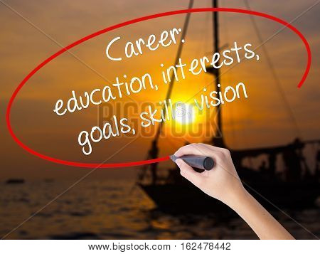 Woman Hand Writing Career: Education, Interests, Goals, Skills, Vision With A Marker Over Transparen