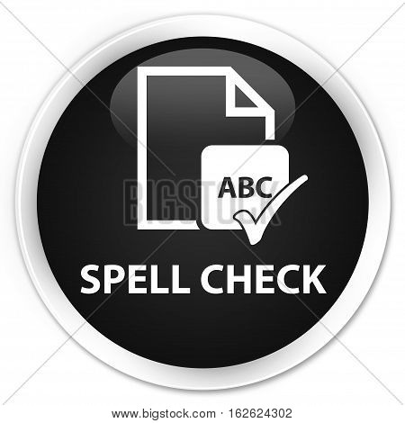 Spell Check Document Premium Black Round Button