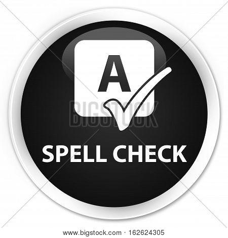 Spell Check Premium Black Round Button