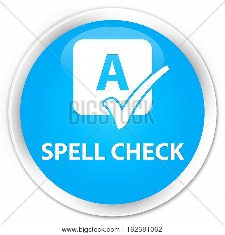 Spell Check Premium Cyan Blue Round Button