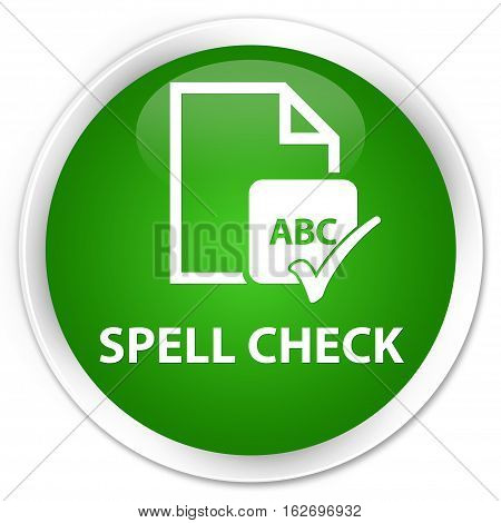 Spell Check Document Premium Green Round Button