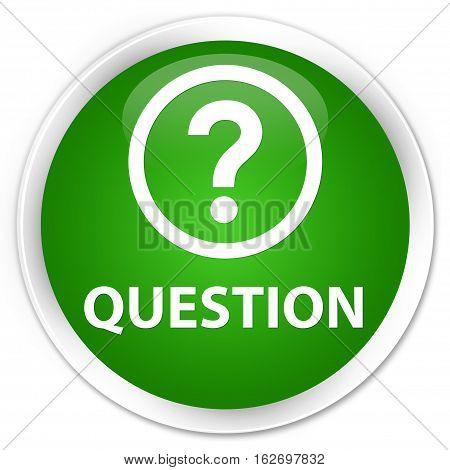 Question Premium Green Round Button