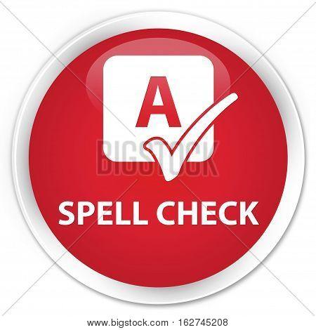 Spell Check Premium Red Round Button