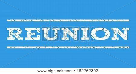 Reunion watermark stamp. Text caption between horizontal parallel lines with grunge design style. Rubber seal stamp with dirty texture. Vector white color ink imprint on a blue background.